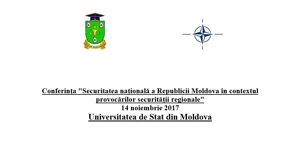 """Conferința """"Securitatea națională a Republicii Moldova în contextul provocărilor securității regionale"""""""