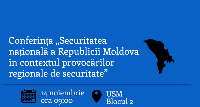 """Programul Conferinței """"Securitatea națională a Republicii Moldova în contextul provocărilor securității regionale"""", 14 noiembrie"""