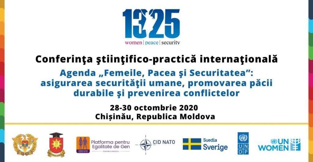 """Conferinţa ştiinţifico-practică internaţională """"Agenda 'Femeile, Pacea şi Securitatea"""": asigurarea securităţii umane, promovarea păcii durabile şi prevenirea conflictelor"""""""