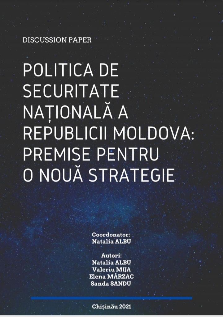 """Prezentarea studiului """"Politica de Securitate Națională a Republicii Moldova: premise pentru o nouă Strategie""""  și lansarea discuțiilor privind cadrului de revizuire a documentelor strategice de securitate și apărare a Republicii Moldova"""